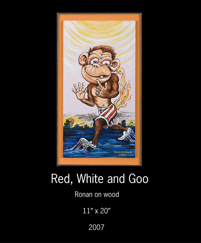 RED, WHITE & GOO by Sam Dantone