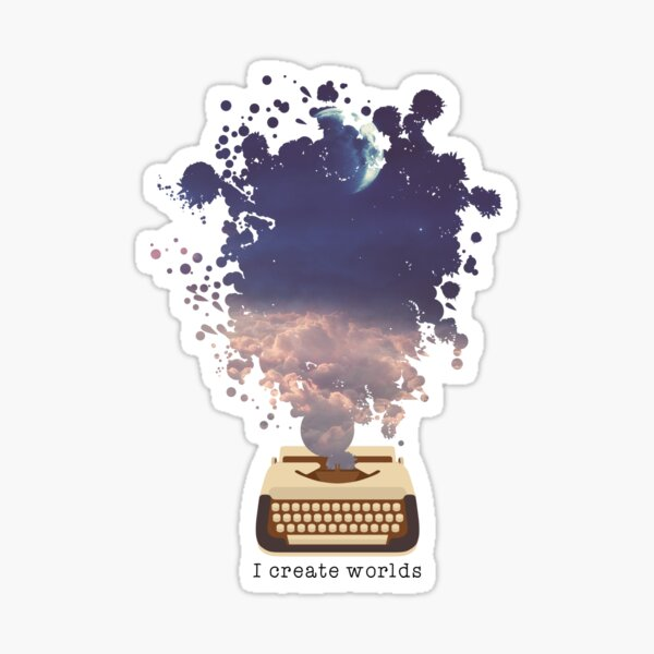 Writer Design - I Create Worlds Sticker