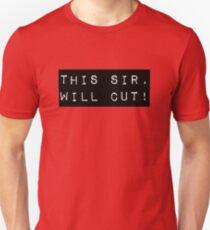 This sir, will cut! T-Shirt