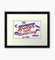 Better call Maurice Levy - (The Wire) Framed Print