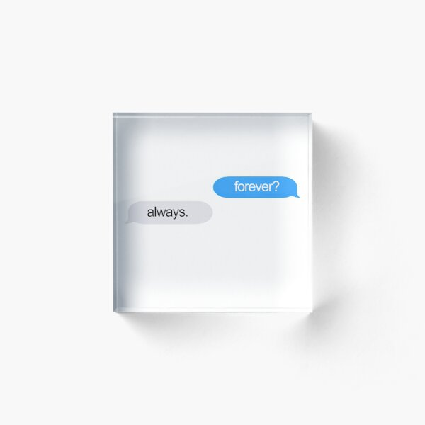 Forever and Always Texts Acrylic Block