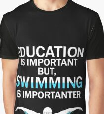 Funny Competitive Swimming Shirt   Education Is Important But Swimming Is Importanter Graphic T-Shirt