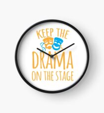 Keep the DRAMA on the STAGE Clock
