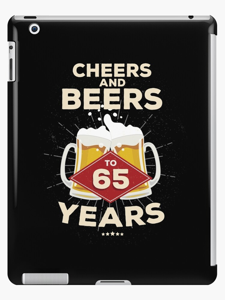 65th Birthday Gift Idea Cheers And Beers To 65 Years Quote