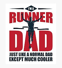 I'm A Runner Dad  Photographic Print