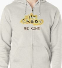 It's Chaos. Be Kind. Zipped Hoodie