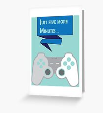 Just 5 more Minutes: Playstation Greeting Card