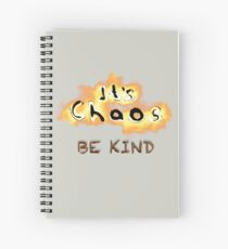 It's Chaos. Be Kind. Spiral Notebook