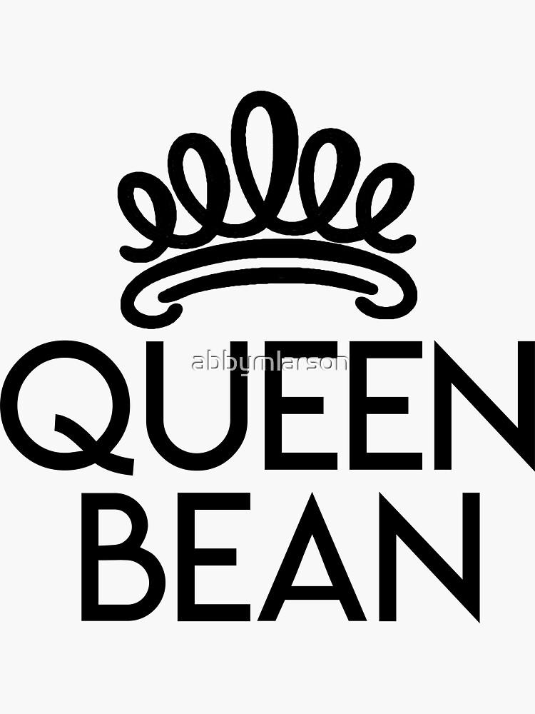 Queen Bean  by abbymlarson