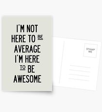 I'm Not Here To Be Average. Postcards