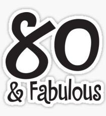 80 & Fabulous Sticker
