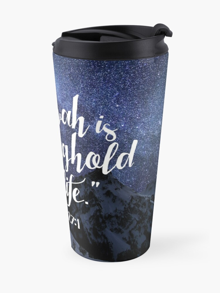 Alternate view of Jehovah is the Stronghold of My Life Travel Mug