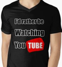 I'd rather be watching YouTube Men's V-Neck T-Shirt
