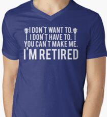 I'm RETIRED! FUNNY Humor Men's V-Neck T-Shirt