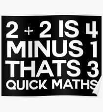 2 plus 2 is 4 minus 1 thats 3 quick maths -alternative Poster