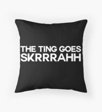 The ting goes SKRRRAHH -alternative Throw Pillow