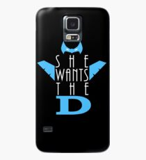 She Wants The D Grayson Case/Skin for Samsung Galaxy