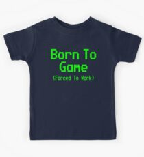 GAMING - BORN TO GAME FORCED TO WORK Kids Tee