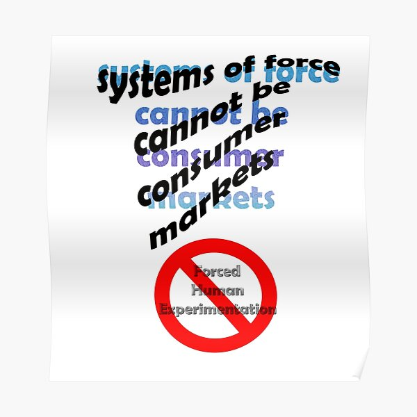 Systems of force cannot be consumer markets Poster