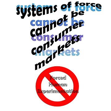 Systems of force cannot be consumer markets by InitiallyNO