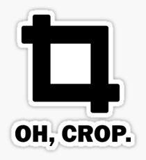 Oh Crop Sticker