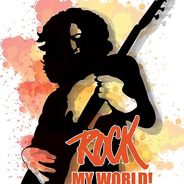 Rock My World Shirt by LEDesign1