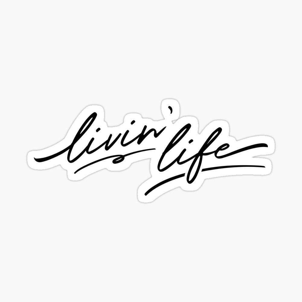 Livin life