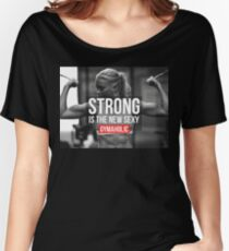 Strong Is The New Sexy Women's Relaxed Fit T-Shirt