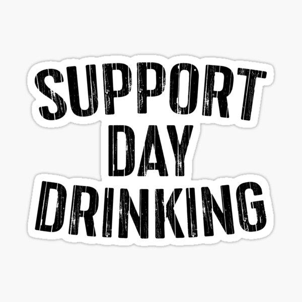 Support Day Drinking Sticker