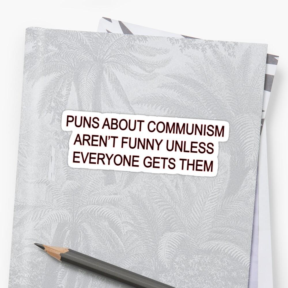 Los chismes sobre el comunismo no son divertidos Pegatina
