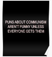 Puns about communism aren't funny Poster