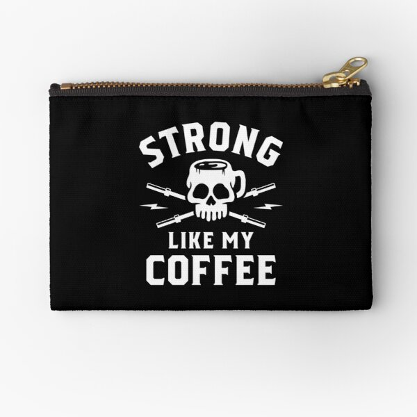 Strong Like My Coffee Zipper Pouch