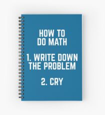 How To Do Math Funny Quote Spiral Notebook