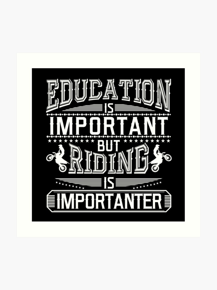 Education Is Important More Funny Motorcycle Tee Funny Motorcycle Shirt Funny Biker Shirt Art Print