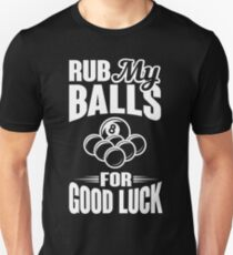 Billards - Rub my balls for good luck T-Shirt