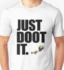 JUST DOOT IT. Unisex T-Shirt