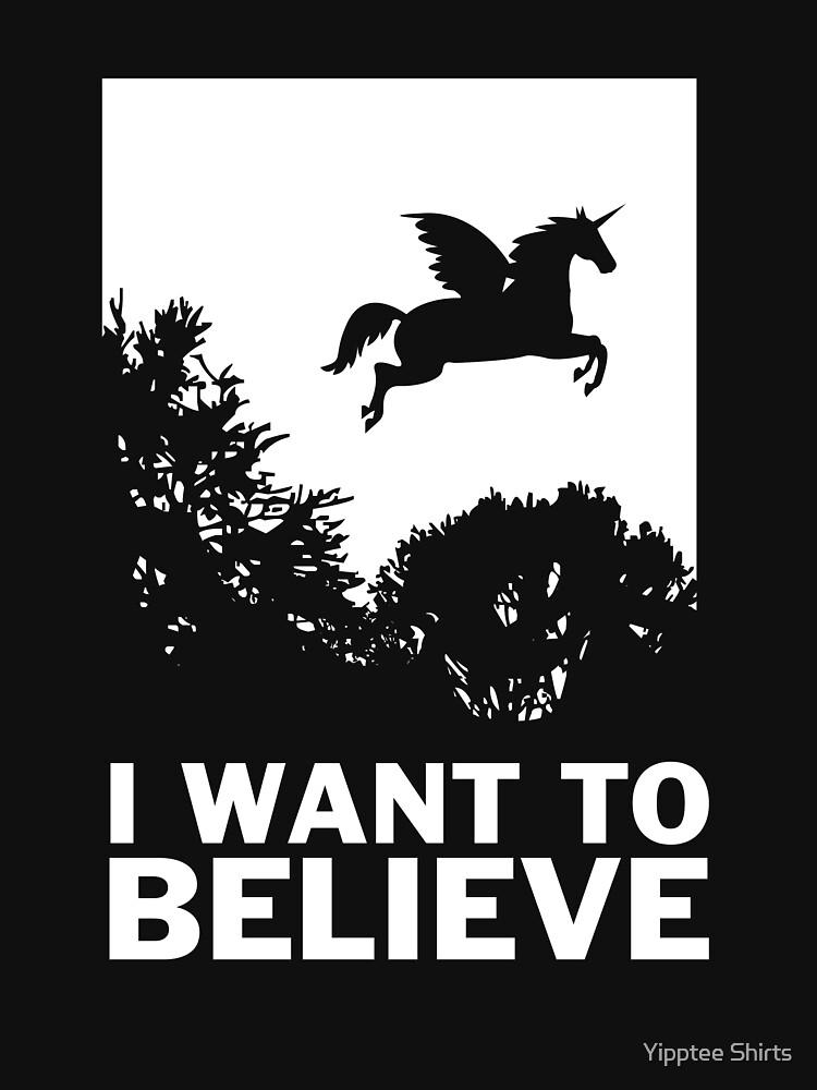 I Want To Believe Unicorns by dumbshirts
