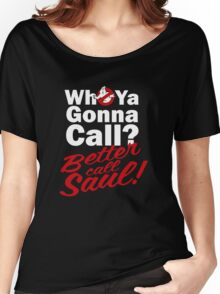 Ghostbusters Better Call Saul - Black version Women's Relaxed Fit T-Shirt