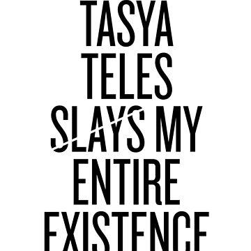 Tasya Teles slays my entire existence by xoashleyy