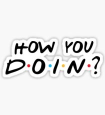 JOEY - HOW YOU DOIN ? Sticker