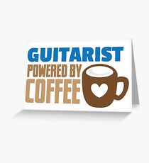 Guitarist powered by coffee Greeting Card