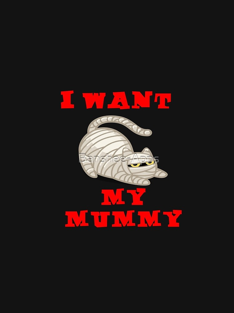 I want my Mummy! by Banshee-Apps