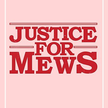 Justice for Mews Distressed Graphic by TotalTeeGeek