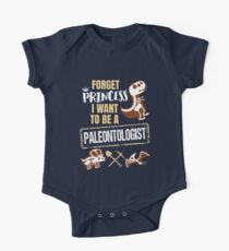 Forget Princess I Want To Be A Paleontologist One Piece - Short Sleeve