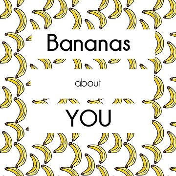 Banana's About You by talisadesigns