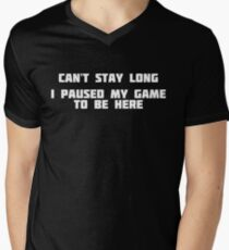 Can't Stay Long I Paused My Game To Be Here | Gamer T-Shirt Men's V-Neck T-Shirt