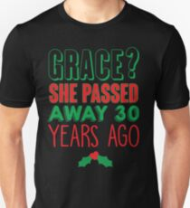 Grace? She Passed 30 Years Ago T-Shirt
