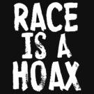 RACE IS A HOAX by Jaime Cornejo