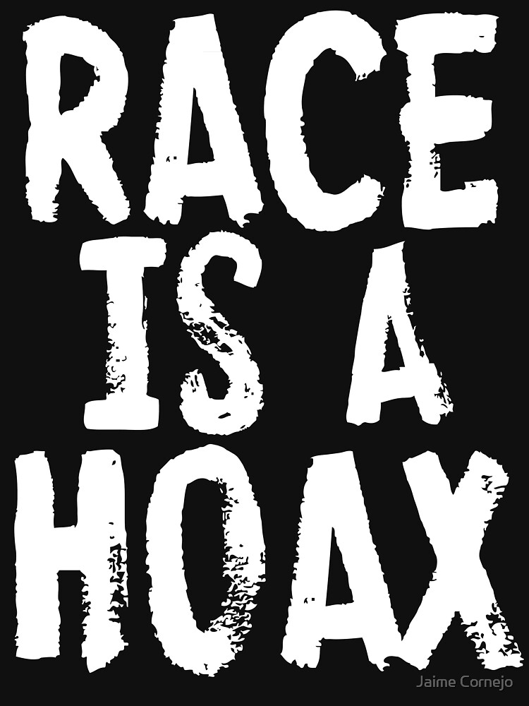 RACE IS A HOAX by Yago