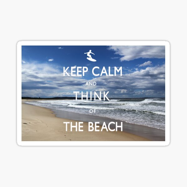 Keep Calm and Think of the Beach Sticker
